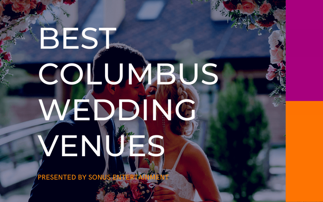 The 14 Best Wedding Venues in Columbus, OH