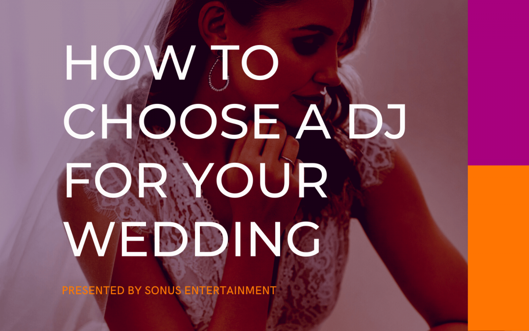 How To Choose a Wedding A DJ: Tips, Questions, and Advice from the Experts